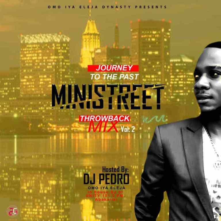 DOWNLOAD MIXTAPE: DJ Pedro - Ministreet Throwback Mix Vol  2