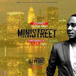 DJ Pedro - Ministreet Throwback Mix Vol. 2 (JOURNEY TO THE PAST)