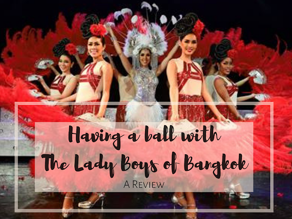 Having a Ball With The Lady Boys of Bangkok*