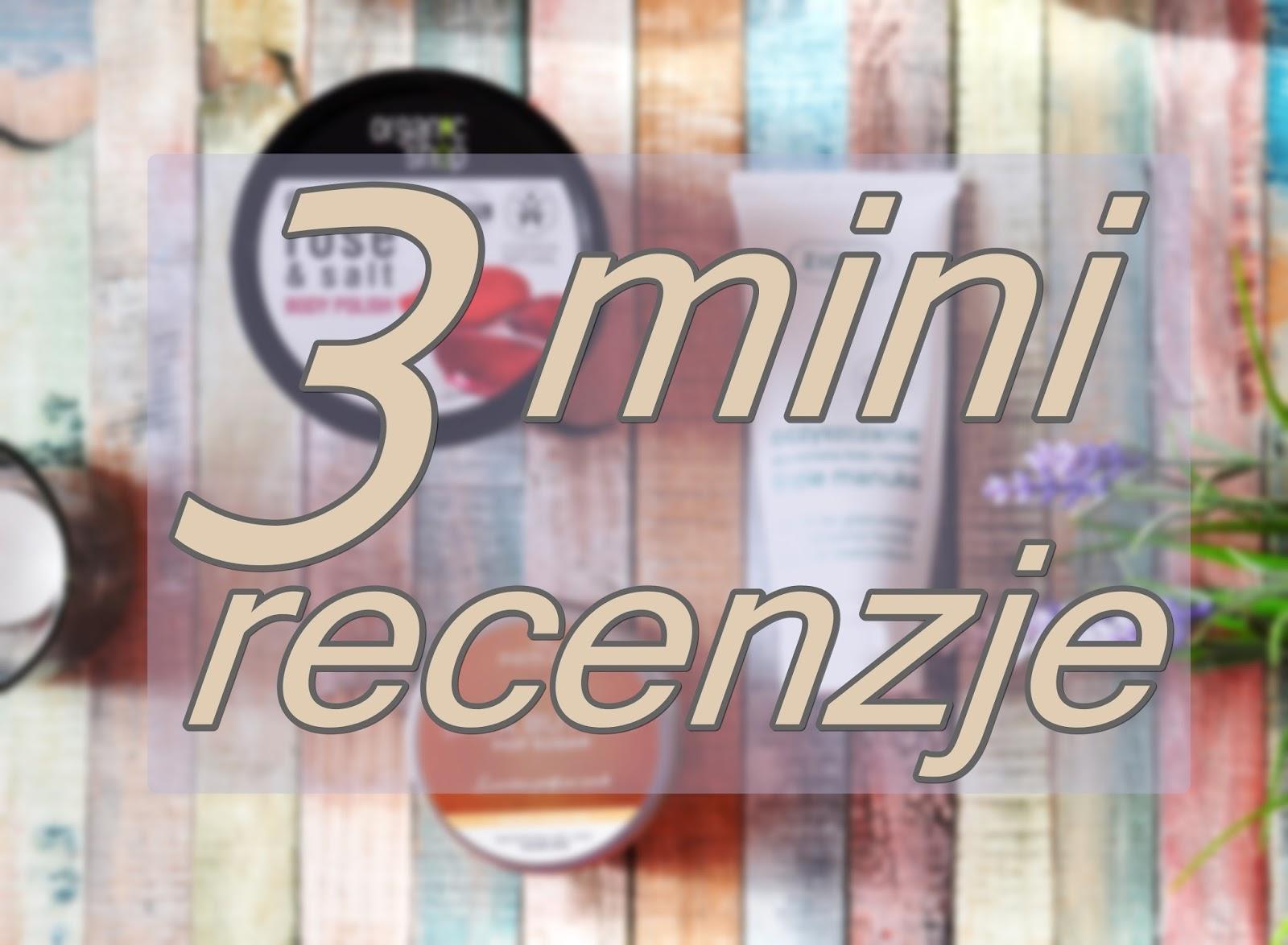 3 mini recenzje - Indigo, Organic shop, Ziaja