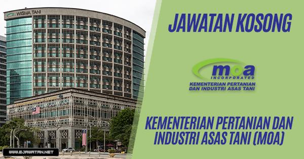 jawatan kosong kerajaan Kementerian Pertanian dan Industri Asas Tani (MOA) 2019