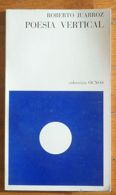 """""""Poesía vertical"""" - Roberto Juarroz."""
