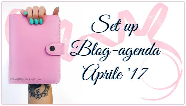A-Glamour-Blog-Il-set-up-della-mia-Blog-Agenda-Aprile-2017