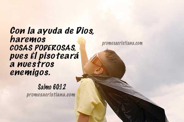 Promesa cristiana para confiar en Dios y ver cómo nos defiende de nuestros enemigos, Salmo 60, Promesas bíblicas de Dios, reflexión por Mery Bracho.