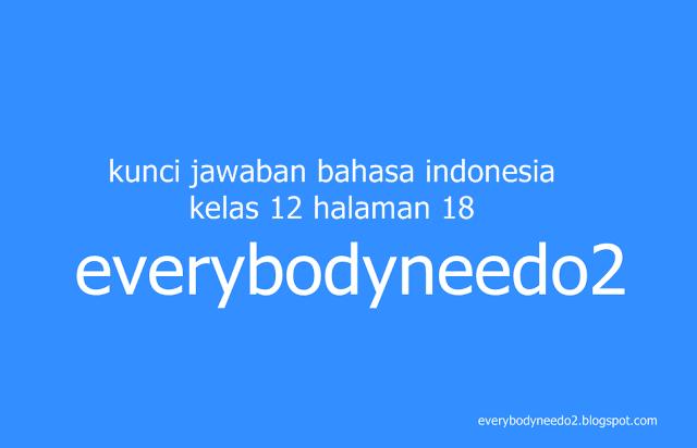 kunci jawaban bahasa indonesia kelas 12 halaman 18,soal bahasa indonesia kelas 12 dan kunci jawaban,kunci jawaban bahasa indonesia kelas 5,kunci jawaban bahasa indonesia halaman 20,kunci jawaban bahasa indonesia hal 18 kelas 12,kunci jawaban bahasa indonesia halaman 18 kelas 12 semester 1,kunci jawaban bahasa indonesia kelas 12 halaman 17 semester 2,kunci jawaban bahasa indonesia kelas 12 halaman 19,kunci jawaban bahasa indonesia kelas 12 halaman 20