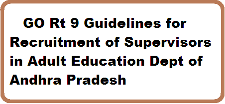 GOVERNMENT OF ANDHRA PRADESH School Education Department – Adult Education Department – District Level Selection Committee for selection of Supervisors in Adult Education Department – Constituted – Orders – Issued. http://www.paatashaala.in/2016/02/go-rt-9-recruitment-of-supervisors-guidelines-in-adult-education-dept-ap.html