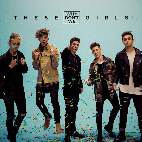 Why Don't We - These Girls - Single Cover