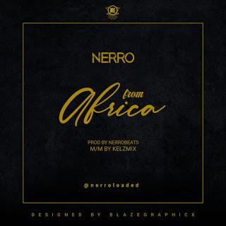 Download Music Audio : Nerro - From Africa (Prod By Nerro Beats)