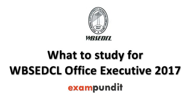 What to Study for WBSEDCL Office Executive 2017