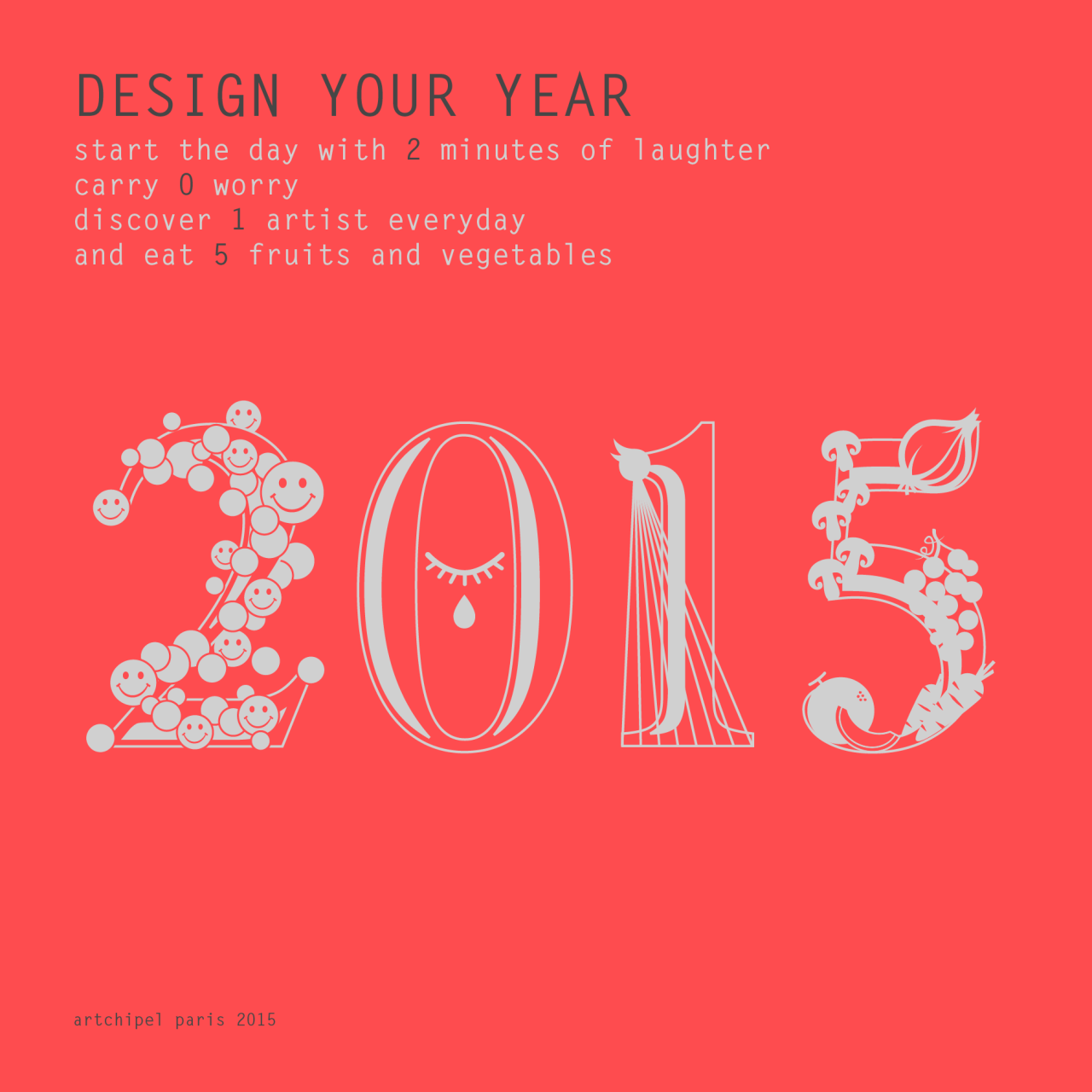 http://www.artchipel.com/post/107105639670/design-your-year-happy-2015