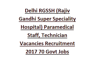 Delhi RGSSH (Rajiv Gandhi Super Speciality Hospital) Paramedical Staff, Technician Vacancies Recruitment 2017 70 Govt Jobs