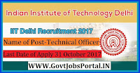 Indian institute of Technology Recruitment 2017- 16 Principal Technical Officer, Technical Officer