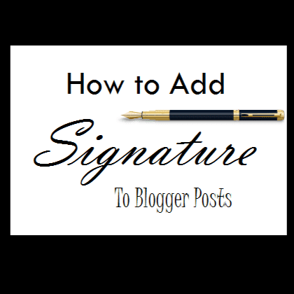 How to add signature to blogger posts