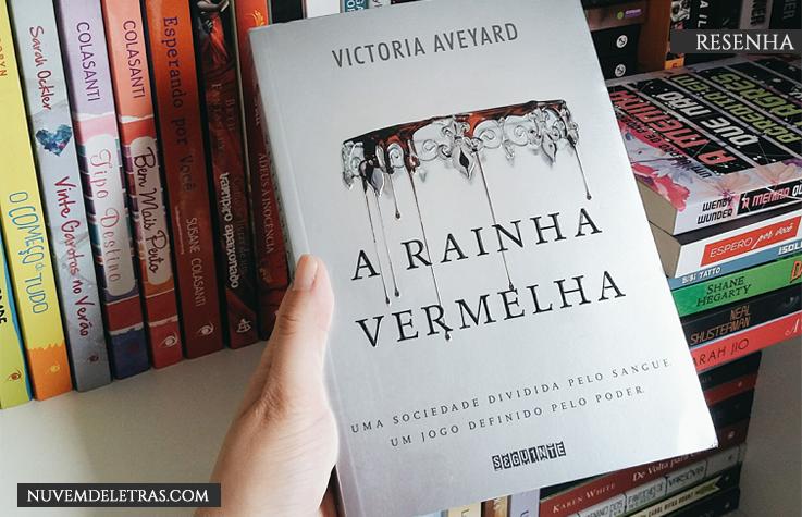 Um livro que não é ruim. Mas também não é dos melhores | A Rainha Vermelha de Victoria Aveyard