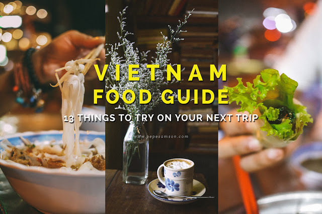 Vietnam Food Guide: 13 Things to Try on Your Next Trip
