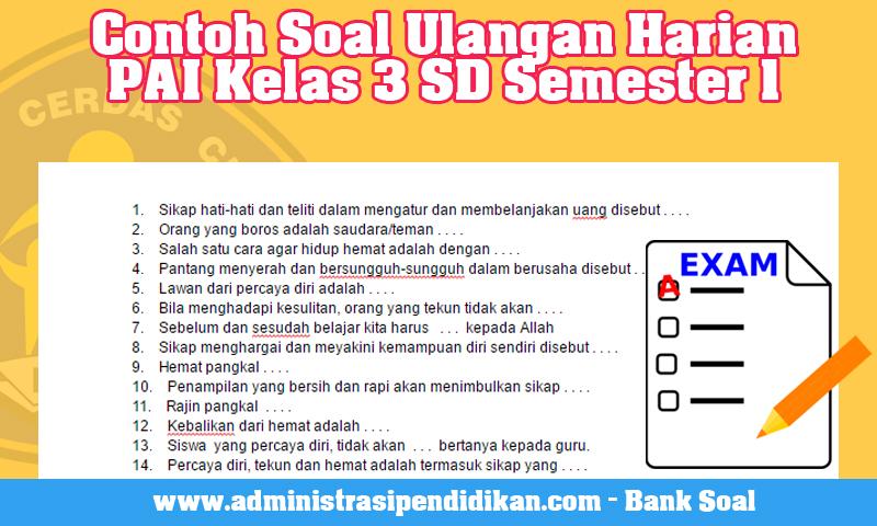 Contoh Soal Ulangan Harian PAI Kelas 3 SD Semester 1