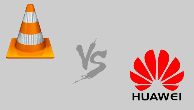 vlc-put-huawei-s-smartphone-on-blacklist