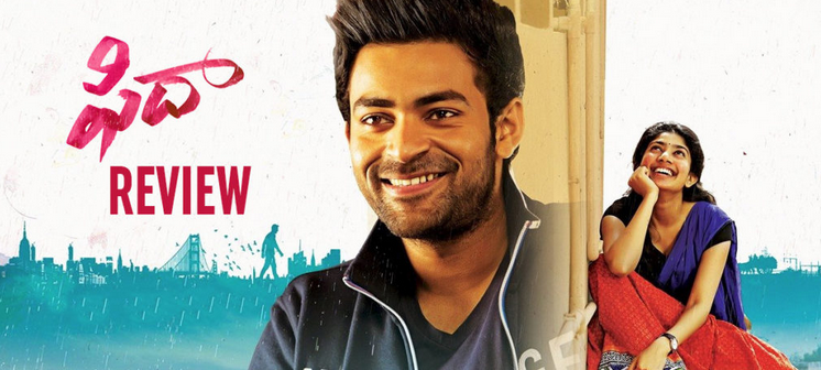 Fidaa Movie Review : Watch for Sai Pallavi's outstanding Performance.