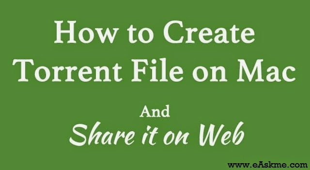 How to create torrent file : eAskme