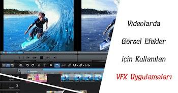 Görsel Efektler için VFX Programları