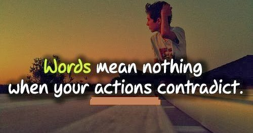 Words Mean Nothing Quotes: Positive Quotes For Life: Words Mean Nothing When Your