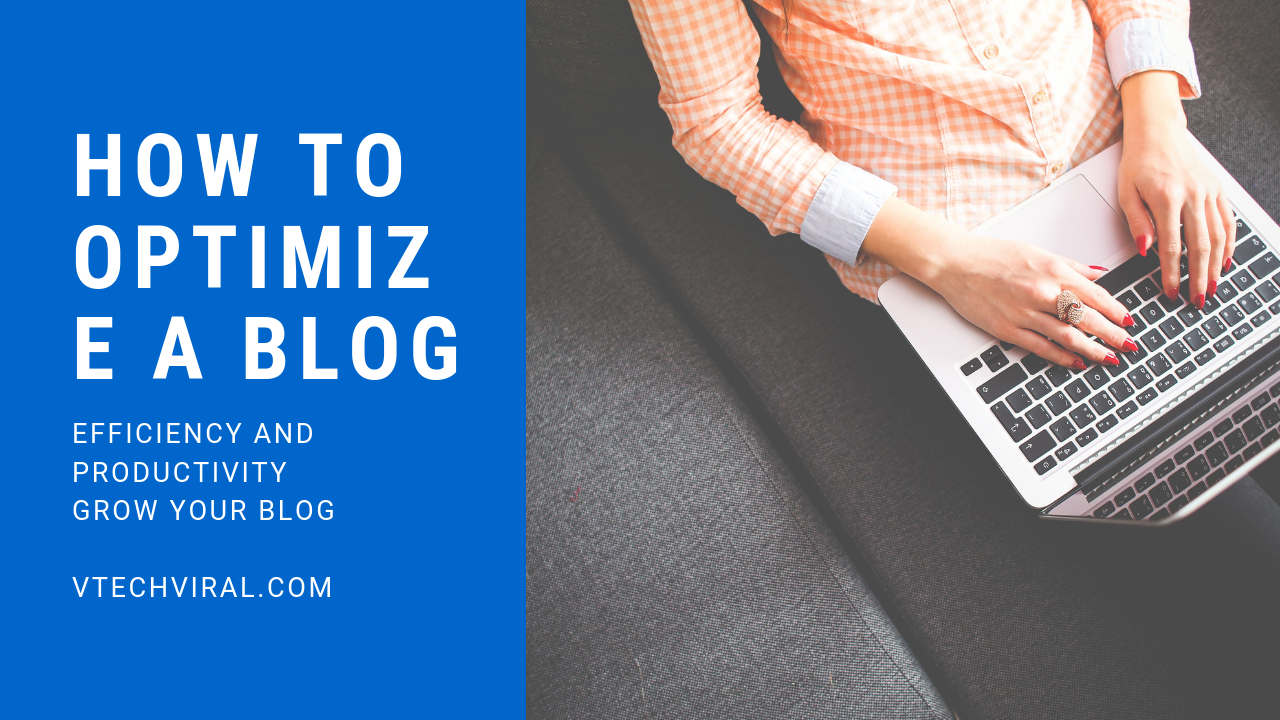 13 Tips to Optimize Your Blog and Get More Viewers Engagement and Conversions