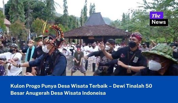 Kulon Progo Punya Desa Wisata Terbaik – Dewi Tinalah 50 Besar Anugerah Desa Wisata Indoneisa