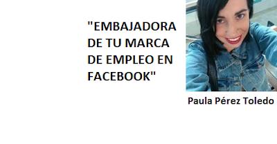 "Comparte esta oferta de Paula Pérez Toledo: ""Embajadora de tu marca de empleo en Facebook"""
