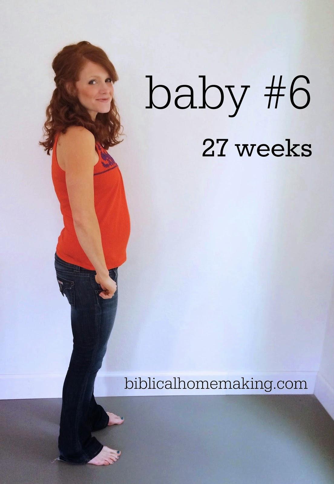 baby #6: pregnancy update {27 weeks} - Biblical Homemaking