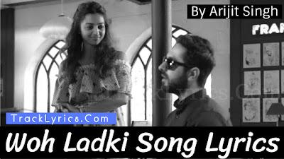 woh-ladki-song-lyrics-andhadhun-2018-arijit-singh-ayushmann-khurrana-radhika-apte-amit-trivedi