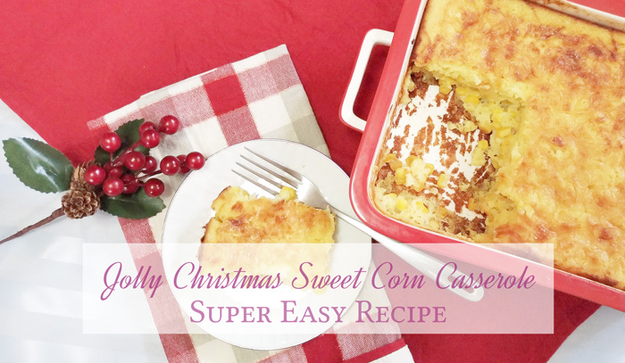 Jolly Christmas Sweet Corn Casserole Recipe