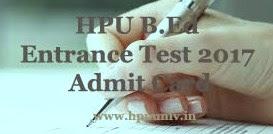 HPU B.Ed Admit Card 2017 Download | HPU B.Ed 2017 Admit Card download | HPU B.Ed Admit Card 2017