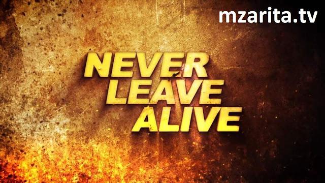 فليم  Never Leave Alive 2017 مترجم