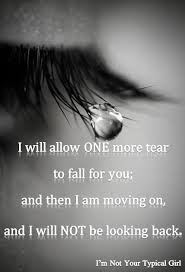 quotes on life and best girlfriend: I will allow one more tear to fall for you