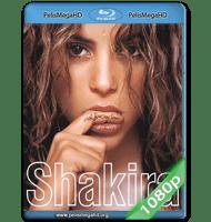 SHAKIRA THE ORAL FIXATION TOUR (2007) FULL 1080P HD MKV