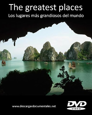 the greatest places documental lugares grandiosos del mundo