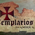 Documental: Templarios En America