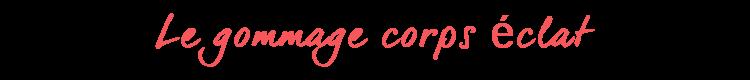 Gommage-corps-éclat