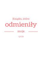 http://k-jak-ksiazka.blogspot.com/2016/02/5-ksiazek-ktore-odmieniy-moje-zycie.html
