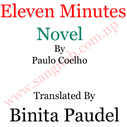 Eleven Minutes Novel By Paulo Coelho, Translated By Binita Paudel