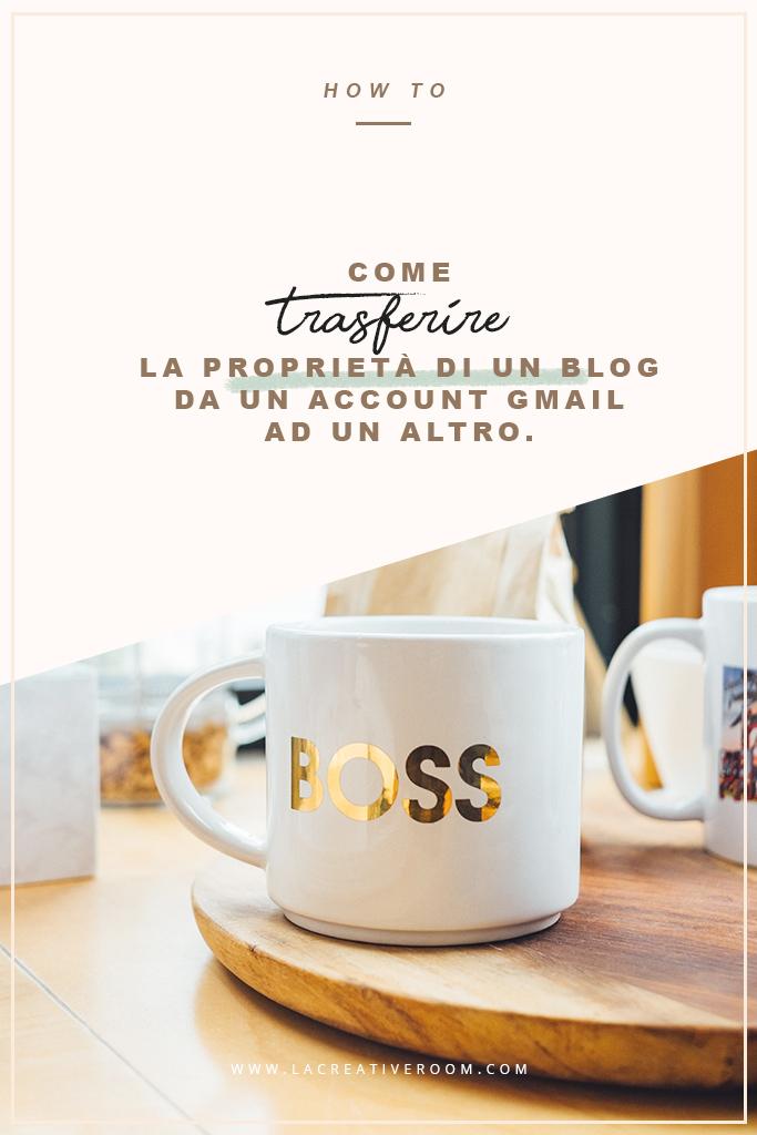 trasferire la proprietà di un blog su Blogger da un account gmail ad un altro