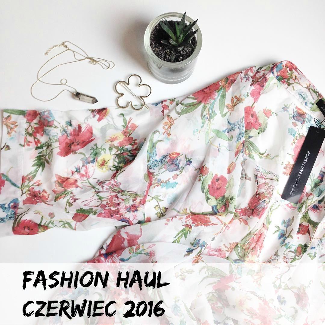 Fashion Haul czerwiec 2016