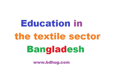 Education In The Textile Sector - Garments Industry In Bangladesh