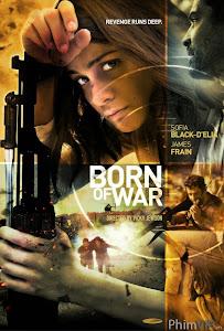Chiến Binh Thời Loạn | Born Of War (2014)