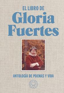 El libro de Gloria Fuertes: antología de poemas y vida / [Gloria Fuertes] ; edición y textos de Jorge de Cascante.