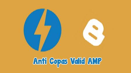Cara Pasang Script Anti Copas di AMP Blogger Terbaru