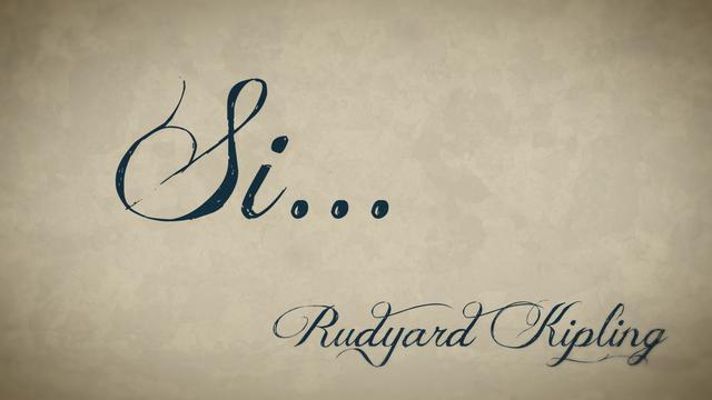 """""""Si""""...el inmortal poema de Rudyard Kipling"""