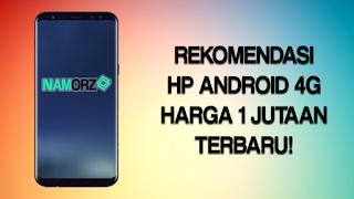 5 Rekomendasi HP Android 4G Murah Harga 1 Jutaan di September 2018