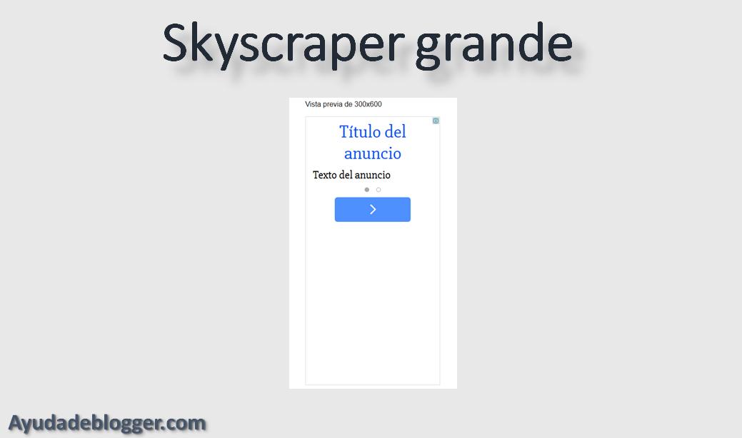 Esta disponible en Adsense el nuevo Skyscraper grande de 300x600