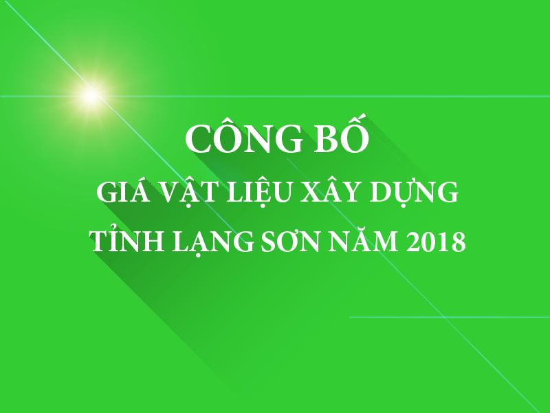 Công bố giá vật liệu xây dựng trên địa bàn tỉnh Lạng Sơn năm 2018
